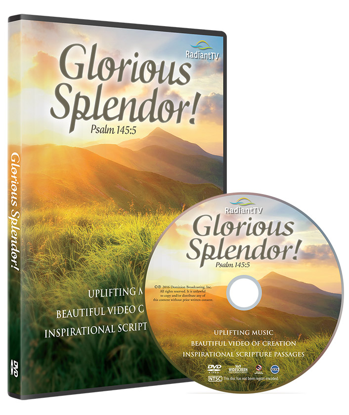 "RadiantTV's Latest 18-song DVD ""Glorious Splendor"""